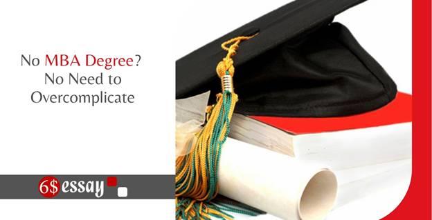 No MBA Degree No Need to Overcomplicate